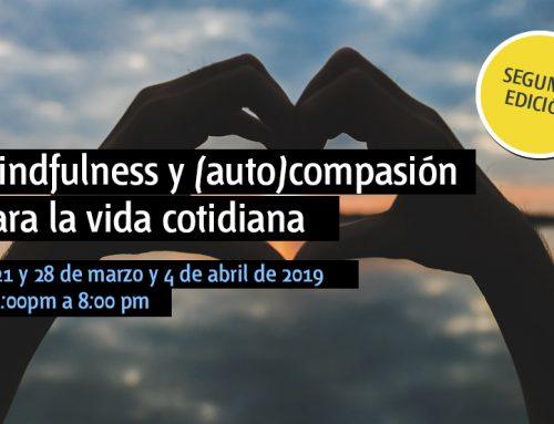 2ª edición del curso Mindfulness y (auto)compasión para la vida cotidiana